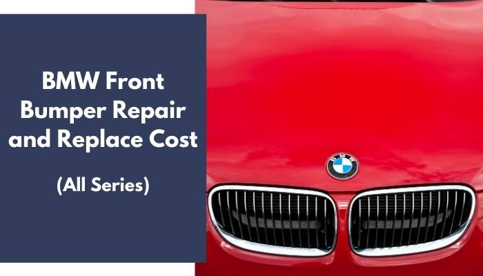 BMW Front Bumper Repair and Replace Cost