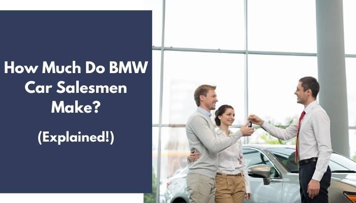 How Much Do BMW Car Salesmen Make