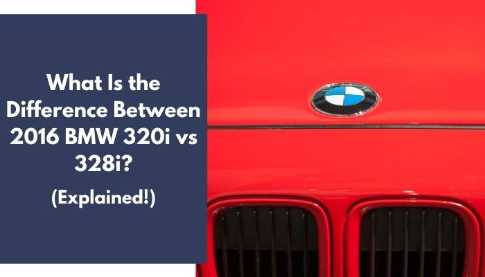 What Is the Difference Between 2016 BMW 320i vs 328i