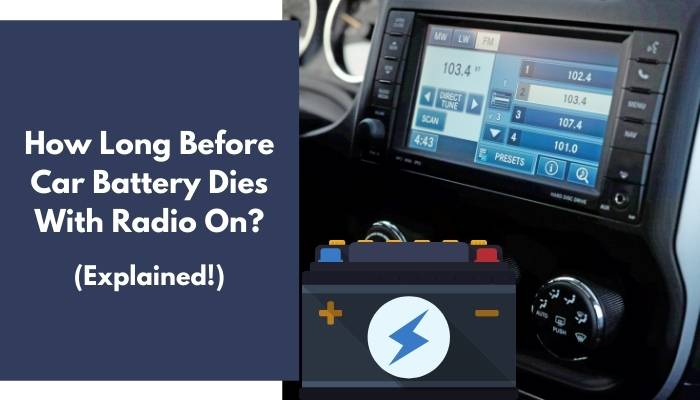 How Long Before Car Battery Dies With Radio On