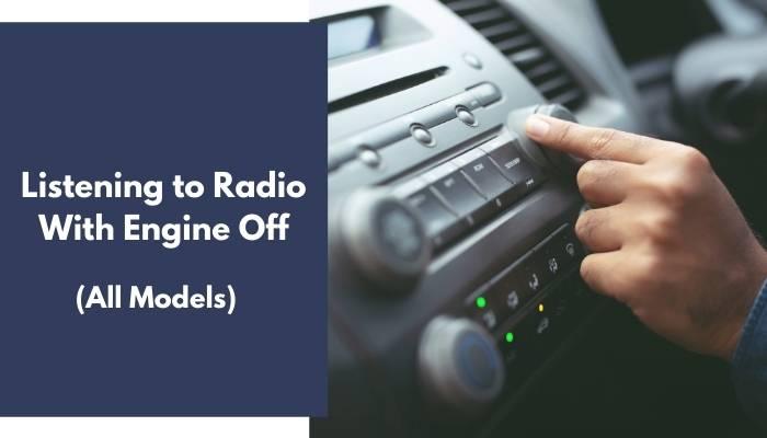 Listening to Radio With Engine Off