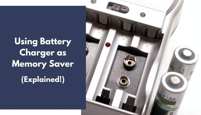 Using Battery Charger as Memory Saver