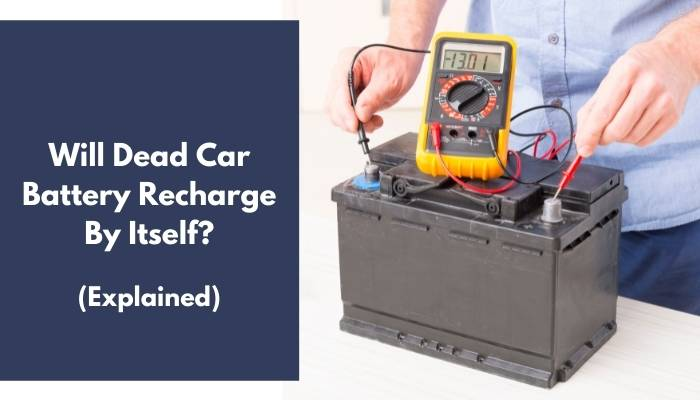 Will Dead Car Battery Recharge By Itself
