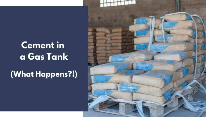 Cement in a Gas Tank
