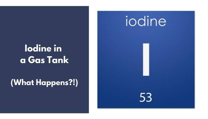 Iodine in a Gas Tank
