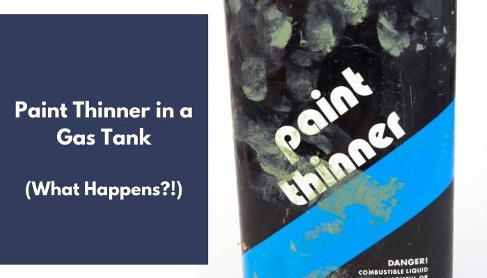 Paint Thinner in a Gas Tank