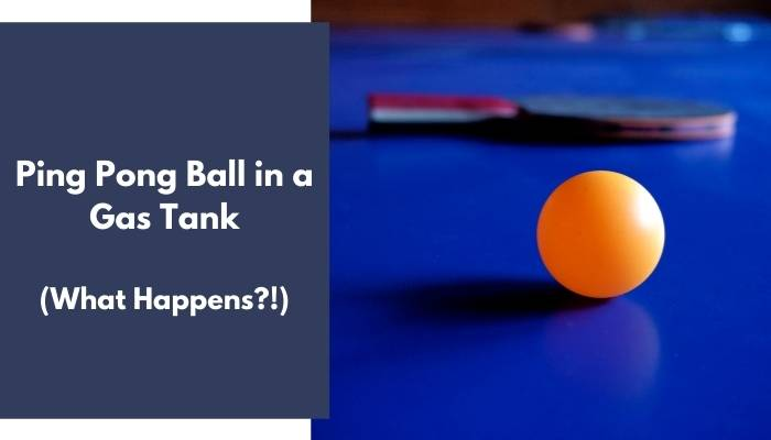 Ping Pong Ball in a Gas Tank