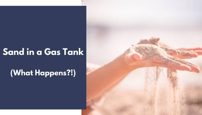 Sand in a Gas Tank