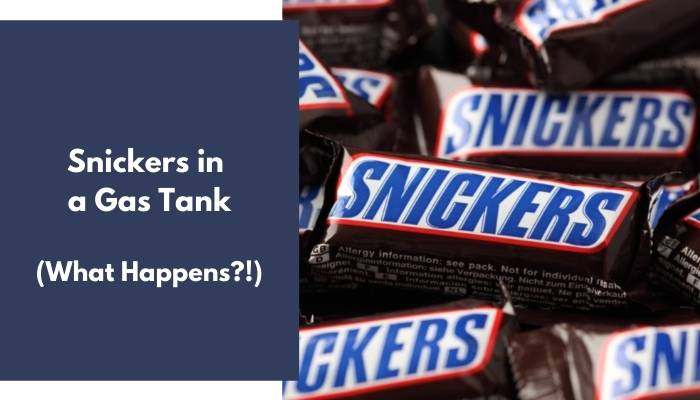 Snickers in a Gas Tank
