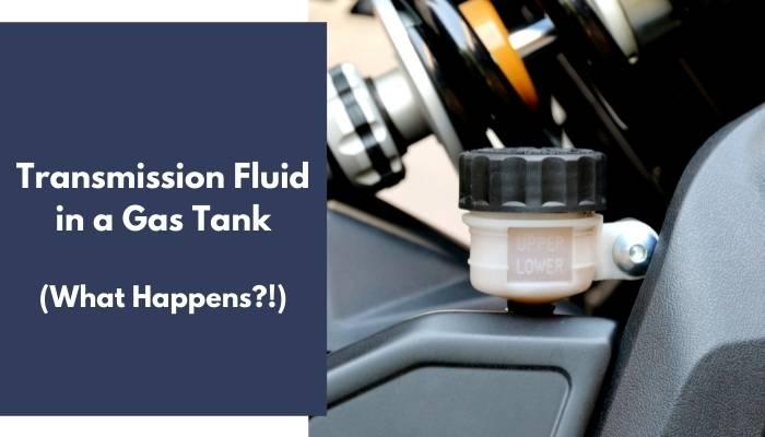 Transmission Fluid in a Gas Tank