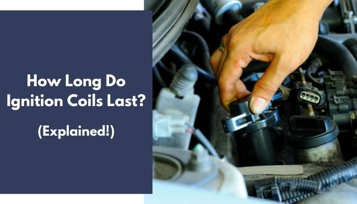 How Long Do Ignition Coils Last