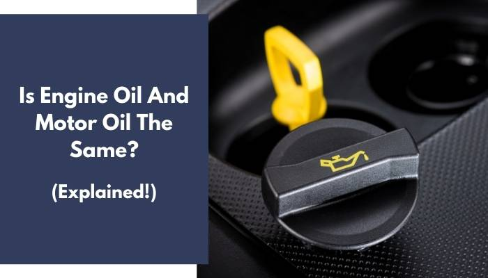 Is Engine Oil And Motor Oil The Same