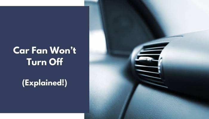 Car Fan Won't Turn Off