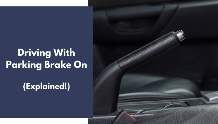 Driving With Parking Brake On