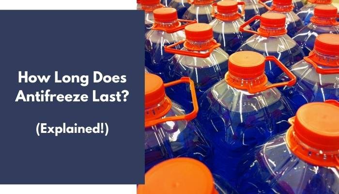 How Long Does Antifreeze Last