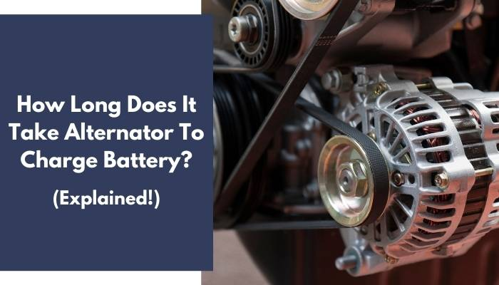 How Long Does It Take Alternator To Charge Battery