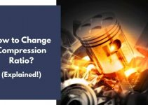 How to Change Compression Ratio? (Step-by-Step Guide)
