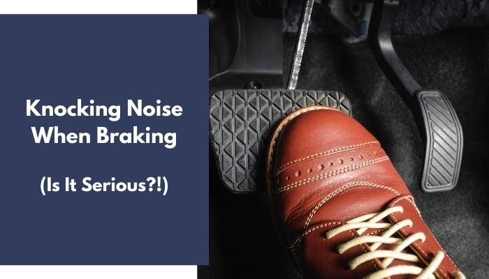 Knocking Noise When Braking