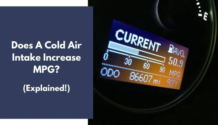 Does A Cold Air Intake Increase MPG