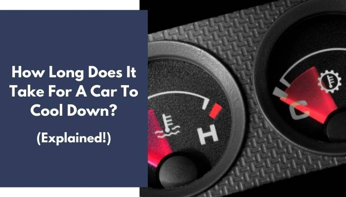 How Long Does It Take For A Car To Cool Down